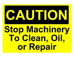 Caution Stop Machinery To Clean... Osha Decal Safety Sign Sticker 3m Usa Made