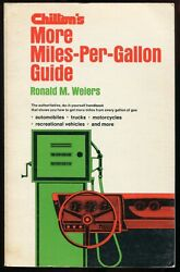 Chilton's More Miles-per-gallon Guide By Ronald M. Weiers ©1974 1st Edition