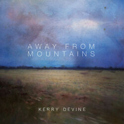 KERRY DEVINE Away From Mountains LP VINYL 10 Track Sealed. Review Sticker On S