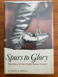 United States Calvary History And Photos 1967 Us Spurs To Glory James Merrill