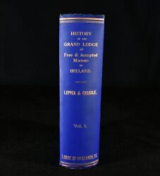1925 History Of The Grand Lodge Of Free And Accepted Masons Of Ireland J H Leppe