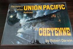 Darwin - History Of The Union Pacific Railroad In Cheyenne A Pictorial Odyssey