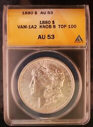 1880 P Morgan Anacs Graded At Au53 Lds Vam 1a2 Knobbed 8 Top 100 And Wow Lists