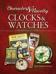Character And Novelty Clocks And Watches Identification And Values Collector Book…