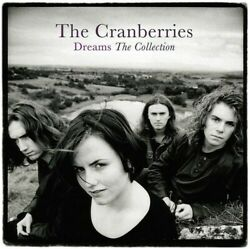 The Cranberries Dreams: The Collection New Vinyl LP UK Import