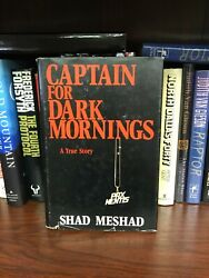 Captain For Dark Mornings By Shad Meshad First Edition
