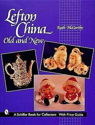 Lefton China Old And New Schiffer Book For Collectors By Mccarthy, Ruth, New