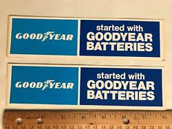 2 Vtg Started With Goodyear Batteries Racing Contingency Sticker Decal Nos 2 Set