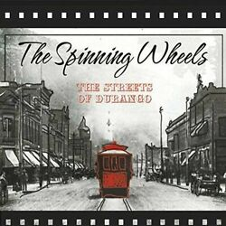 Spinning Wheels - The Streets Of Durango Used - Very Good Cd