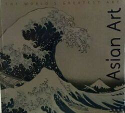 World's Greatest Art Asian Art Paperback Like New 384 Pages 180+ Color Photos