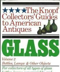 Knopf Collectors Guide American Antiques Glass Vol 2 Bottles Lamps Objects 1983