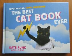 The best Cat Book Ever Kate Funk with AC The cat Hard cover