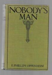 Nobodyand039s Man By E. Phillips Oppenheim First Edition