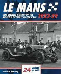 Le Mans 1923-29 The Official History Of The World's Greatest Motor Race