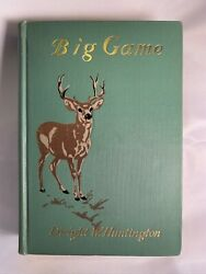 Our Big Game - Dwight W. Huntington - Antique Hunting/fishing Book - 1904