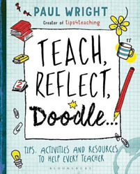 Wright Paul-teach Reflect Doodle... Tips Activities And Uk Import Book New