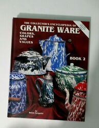 Collector's Encyclopedia Of Granite Ware - Colors, Shapes, 2003 Values - Book 2