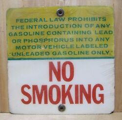 No Smoking Lead Gasoline Into Unleaded Prohibited Old Gas Station Oil Ad Sign