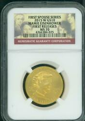 2015-w 10 Gold First Spouse Mamie Eisenhower Ngc Ms70 Ms-70 First Releases F.r.