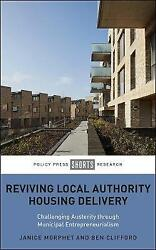 Reviving Local Authority Housing Delivery Challenging Austerity Through Municipa