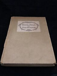 ANTIQUE DAYS AND WAYS IN OLD BOSTON 1915 BOOK BY WILLIAM ROSSITER