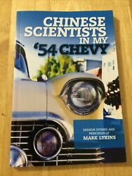 Inscribed 2008 Chinese Scientists In My '54 Chevy Mark Lykins Pb Mission Stories