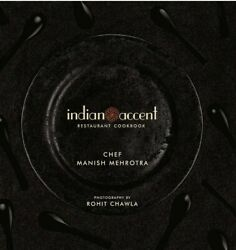 The Indian Accent Restaurant Cookbook By Manish Mehrotra New Free Shipping