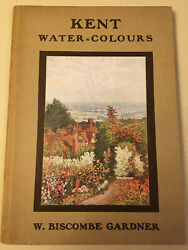 Kent Water-colours. W Biscombe Gardner 16 Full Page Illustrations 1936 A/c Black