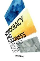 Democracy And Goodness, Wallach, John R. Hunter College, City University Of New