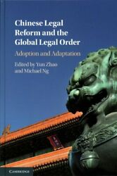 Chinese Legal Reform And The Global Legal Order Adoption And Ad... 9781107182004