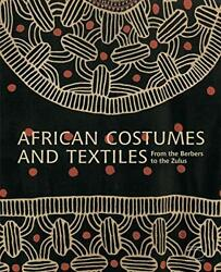 African Costumes And Textiles From The Berbers To The Zulus By Bouttiaux, An…