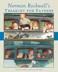 Norman Rockwell's Treasury For Fathers By Norman Rockwell Family Agency Inc.…