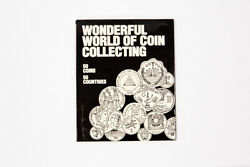 Wonderful World Of Coin Collecting 51 Coins From 51 Countries
