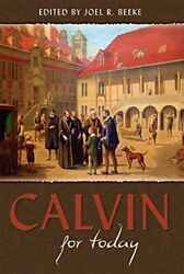 Calvin for Today by David Murray Joseph Pipa Derek Thomas Ligon Duncan Michae… $19.95