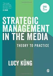 Strategic Management In The Media Theory To Practice By Küng, Lucy Paperback