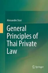 General Principles Of Thai Private Law By Alessandro Stasi 9789811095559