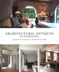Architectural Antiques An Anthology Dutch, English And French Edition By Pau