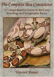 Complete Boa Constrictor A Comprehensive Guide To The Care, Breeding, And Geogr