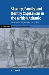 Slavery Family And Gentry Capitalism In The British Atlantic The World Ofandhellip