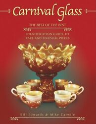 Carnival Glass The Best Of The Best Identification Guide To Rare And Unusu…