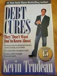 Debt Cures They Don't Want You To Know About By Kevin Trudeau 2007 Hc Dj Book