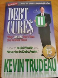 Debt Cures They Really Don't Want You To Know About Ii Book Kevin Trudrudeu Hc