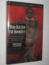 Who Killed The Koories By Michael Cannon 1st Ed Hardcover 085561370x