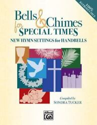 Bells And Chimes For Special Times, Vol 2 New Hymn Settings For Handbells Alfre