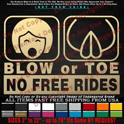 - No Free Rides Blow Or Toe Funny Jdm Window Ass Gas Car Truck Sticker Decal