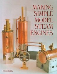 Making Simple Model Steam Engines By Stan Bray 9781861267733 | Brand New