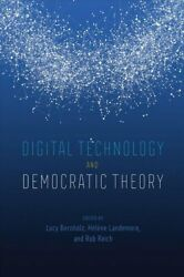 Digital Technology And Democratic Theory By Lucy Bernholz 9780226748573