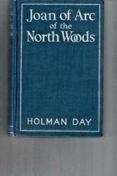 Antique Joan Of Arc Of The North Woods By Holman Day 1st Edition 1922 Hc