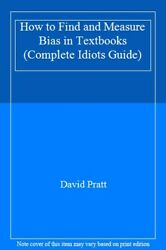 How To Find And Measure Bias In Textbooks Complete Idiots Guide,david Pratt