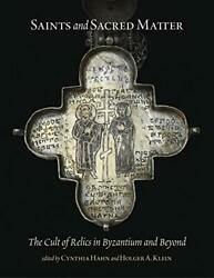 Saints And Sacred Matter The Cult Of Relics In Byzantium And Beyond Dumbart…